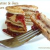 Nut Butter & Jam Pancakes {Leftovers made FUN!}