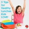 How to Plan Healthy Lunches Kids LOVE!