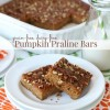 Pumpkin Praline Bars from Everyday Grain-Free Baking