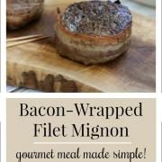 Bacon-Wrapped Filet Mignon: A gourmet meal that's surprisingly simple!