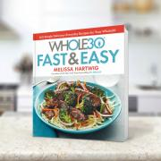 Introducing ... Whole30 Fast and Easy!