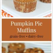 Pumpkin Pie Muffins {Grain-Free, Dairy-Free}