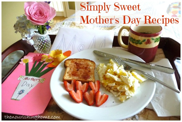 Favorite mother s day breakfast recipes the nourishing home for Good ideas for mother s day breakfast in bed