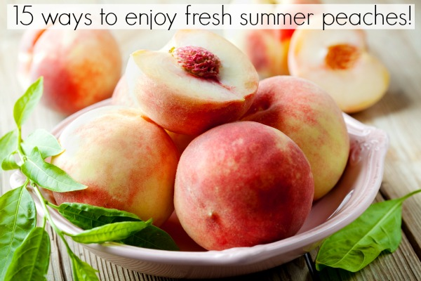 15 Ways to Enjoy Peaches!