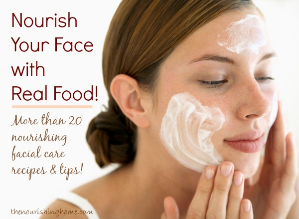 Nourish Your Face With Real Food