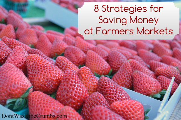 8 Strategies for Saving Money at Farmers Markets | TheNourishingHome.com