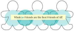 Whole30 Friends